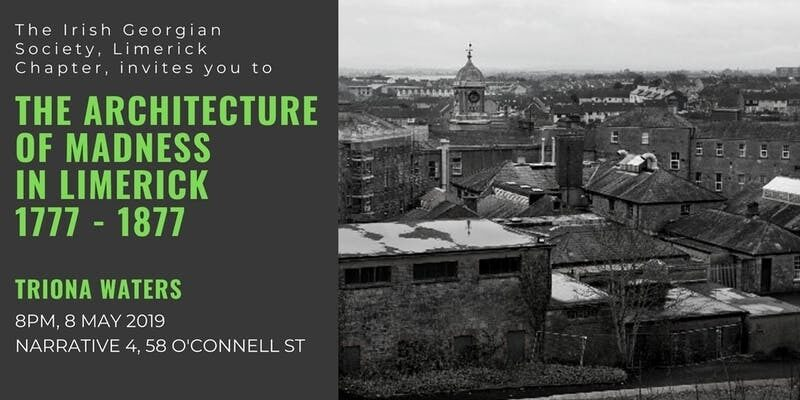 Limerick Chapter: The Architecture of Madness in Limerick: 1777-1877