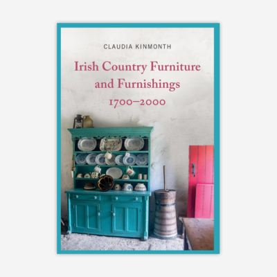 Irish Country Furniture and Furnishings 1700-2000 with Claudia Kinmonth (LIVE Virtual Talk)
